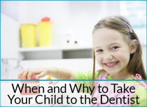 when and why to take your child to the dentist